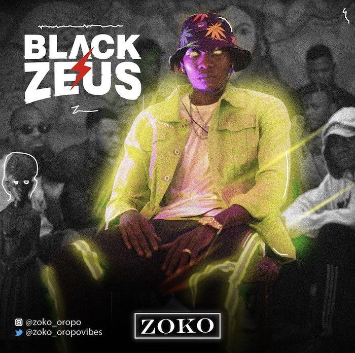 [Music] Zoko – Black Zeus | Mp3 Zeus10