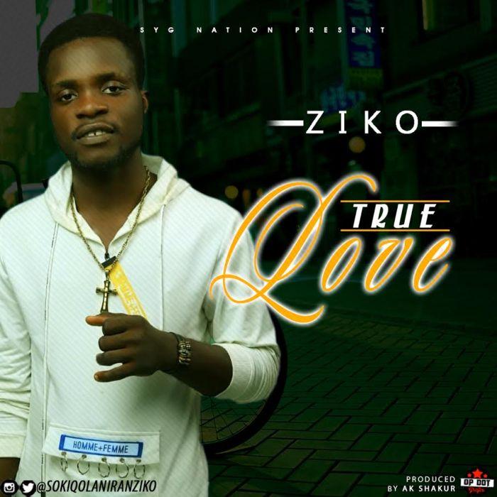[Download Music] Ziko – True Love Ziko-t10