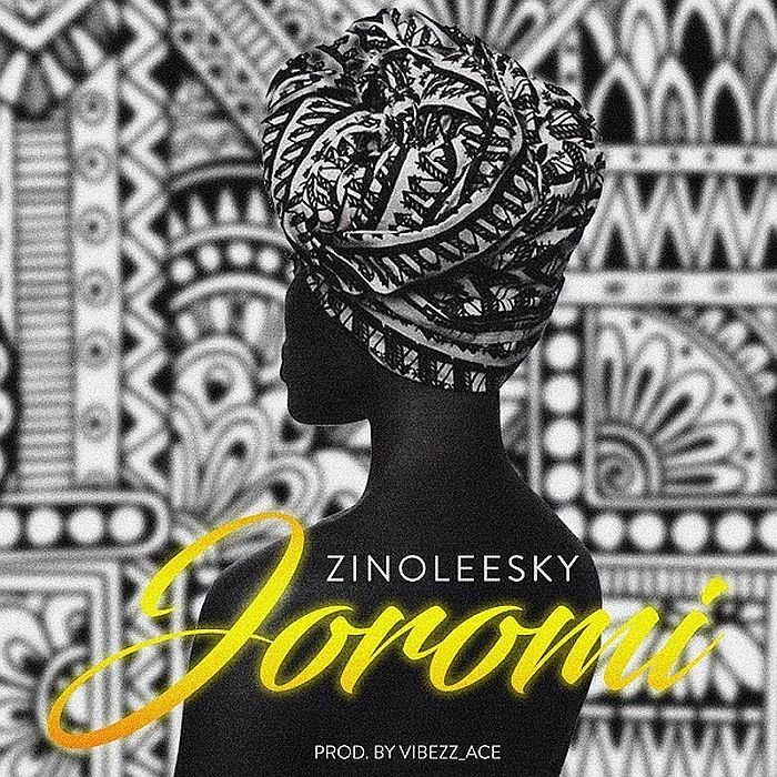 [Music] Zinoleesky – Joromi | Mp3 Zinole13