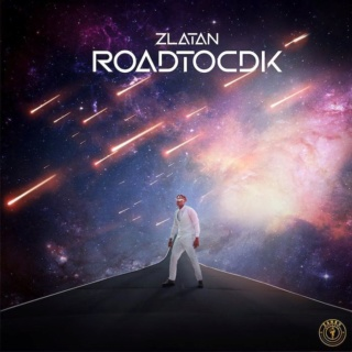 """DOWNLOAD NOW » """"Zlatan – RoadToCDK"""" Full EP Is Out Zlata116"""