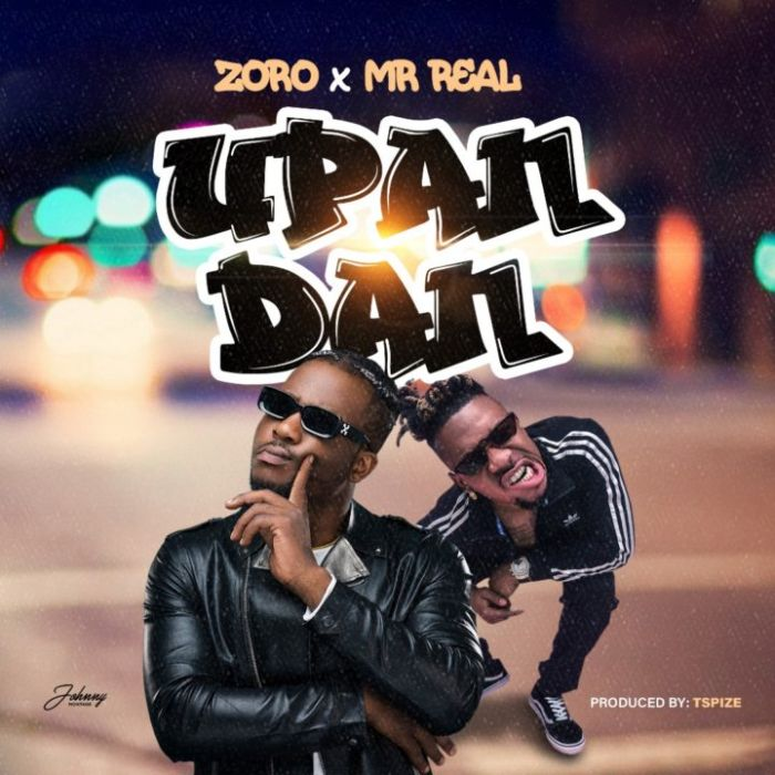 [Download Music] Zoro Ft. Mr. Real – Upandan Zoro-f10