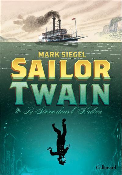 [Chronique] Sailor Twain ou La sirène dans l'Hudson de Siegel 97820713