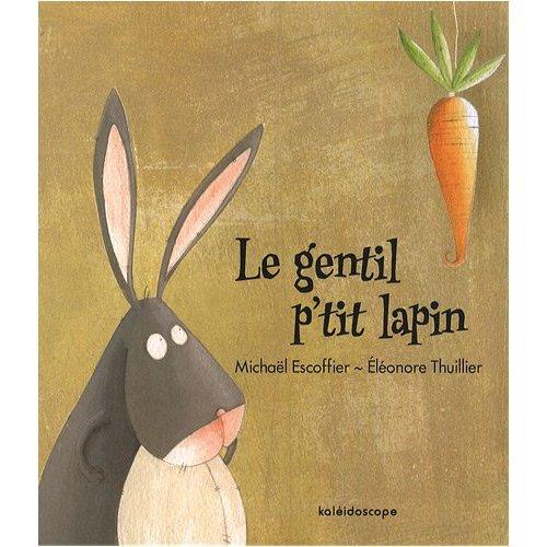 [Escoffier, Mickael] Le gentil petit lapin 510lvh10