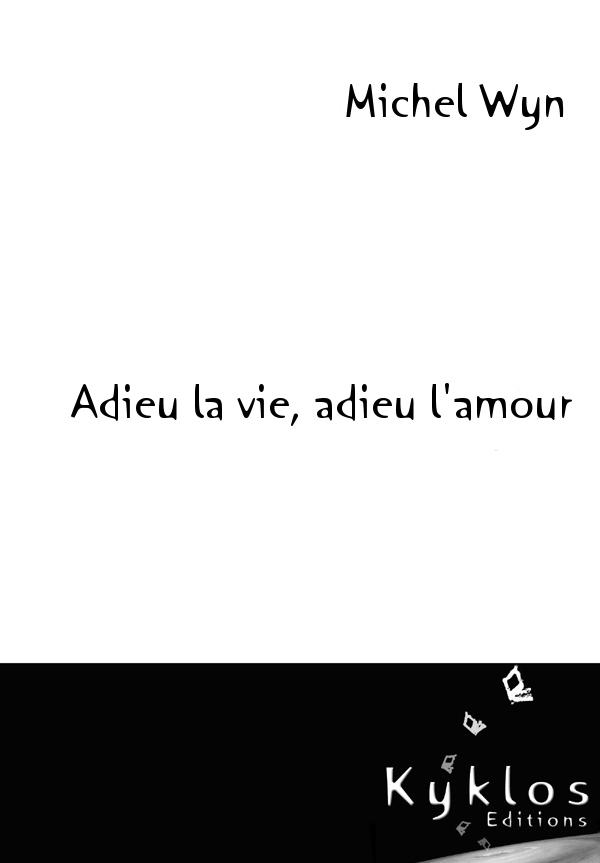 [Kyklos] Adieu la vie, adieu l'amour de Michel Wyn Adieu-10