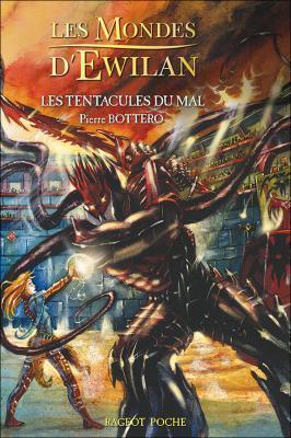 [Bottero, Pierre] Les Mondes d'Ewilan - Tome 3: Les tentacules du mal Couv4110