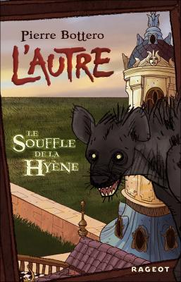 [Bottero, Pierre] L'Autre - Tome 1: Le souffle de la hyène Le_sou10