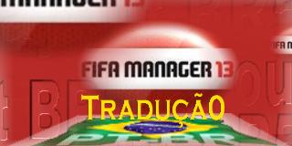 Fifa Manager 13 - Tradução Português BR
