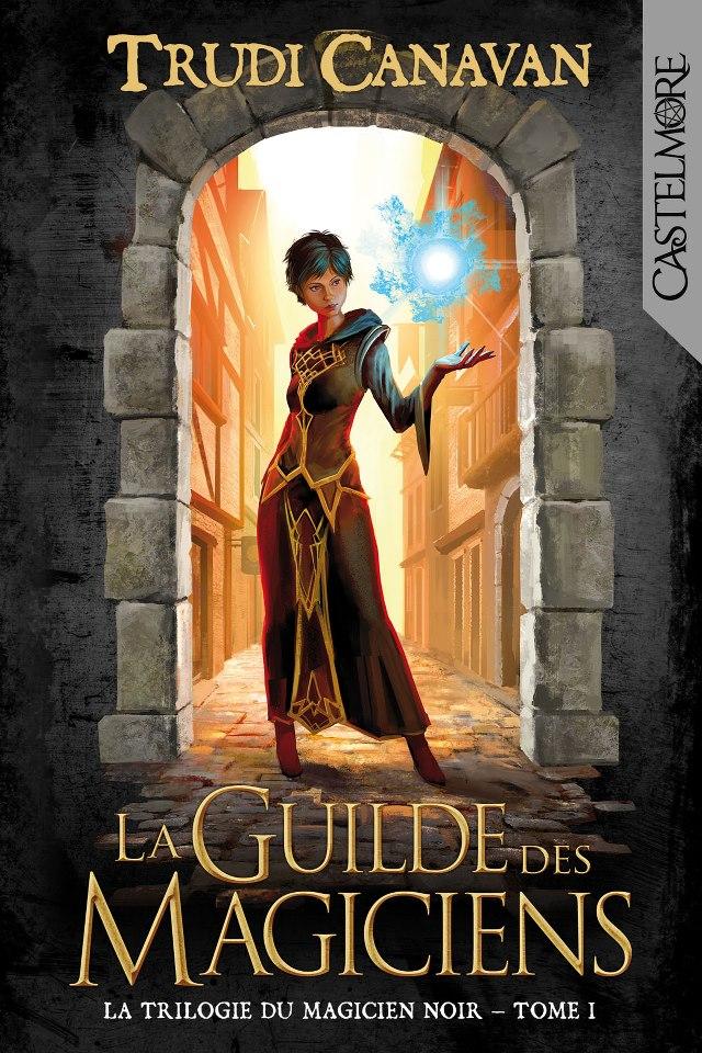 CANAVAN Trudi - LA TRILOGIE DU MAGICIEN NOIR - Tome 1 : La guilde des magiciens   54219210