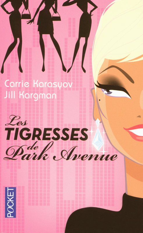 [Karasyov, Carrie & Kargman, Jill] Les tigresses de Park Avenue 97822611