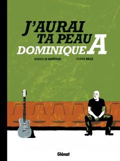 J'aurai ta peau Dominique A, d'Arnaud Le Gouëfflec et Olivier Balez Jaaura10