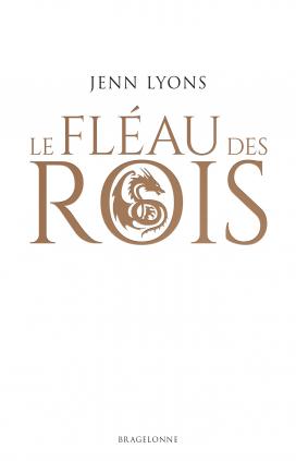 LYONS Jenn - Le choeur des dragons - Tome 1 : Le fléau des rois Flzoau10