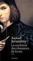 [Jerusalmy, Raphaël]  La confrérie des chasseurs de livres Jerusa10