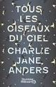 [Anders, Charlie Jane]  Tous les oiseaux du ciel Tous_l11
