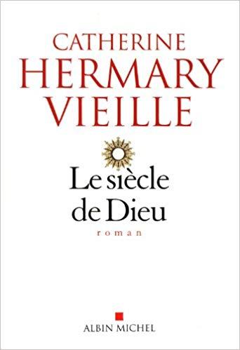 [Hermary-Vieille,Catherine] Le siècle de Dieu 41envh10