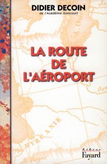 [Decoin, Didier] La route de l'aéroport 97822110