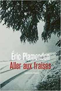[Plamondon, Eric] Aller aux fraises Aller_10