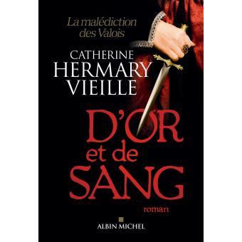 [Hermary-Vieille, Catherine] D'or et de sang. La malédiction des Valois D-or-e10