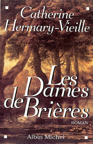 [Hermary-Vieille, Catherine] Les dames de Brières (T1), L'étang du diable (T2), La fille du feu (T3) Dames_10