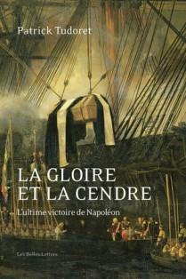 [Tudoret, Patrick] La gloire et la cendre : l'ultime victoire de Napoléon  La_glo10