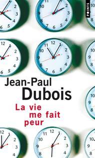 [Dubois, Jean-Paul] La vie me fait peur  La_vie10