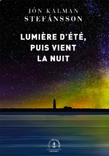 [Stefansson, Jon Kalman] Lumière d'été, puis vient la nuit  Lumizo11