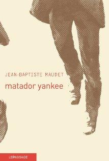 [Maudet, Jean-Baptiste] Matador Yankee  Matado10