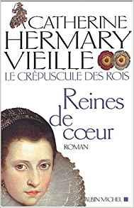 [Hermary-Vieille, Catherine] La Rose d'Anjou, Reines de coeur, Les lionnes d'Angleterre Reines10