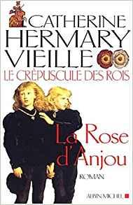 [Hermary-Vieille, Catherine] La Rose d'Anjou, Reines de coeur, Les lionnes d'Angleterre Rose_d10
