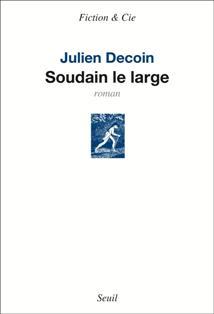 [Decoin, Julien] Soudain le large Soudai10
