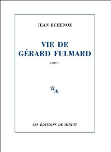 [Echenoz, Jean] Vie de Gérard Fulmard  Vie_de10