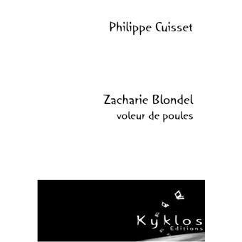 [Cuisset, Philippe] Zacharie Blondel voleur de poules Zachar10