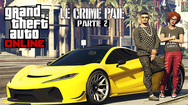 """GTA Online : La mise à jour """"Le Crime Paie - Partie 2"""" disponible la semaine prochaine. Cid_im20"""