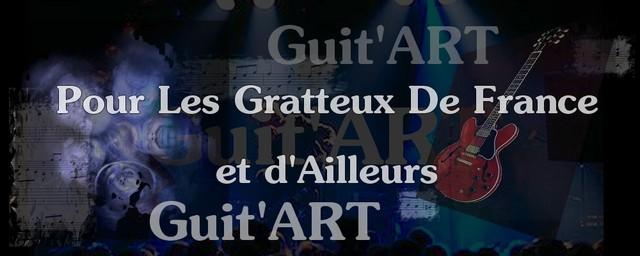 Guit'ART - Pour Les Gratteux De France et d'Ailleurs