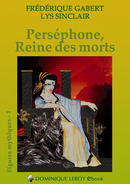 [Editions Dominique Leroy] Perséphone, Reine des morts de Frédérique Gabert & Lys Sinclair /!\ 1couv-11