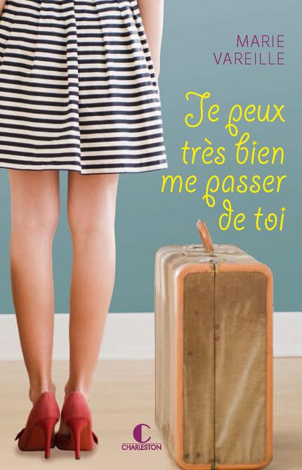 """[Editions Charleston] """"Je peux très bien me passer de toi"""" de Marie Vareille Jepeux10"""