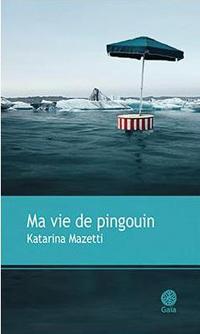 [Mazetti, Katarina] Ma vie de pingouin Mavied10