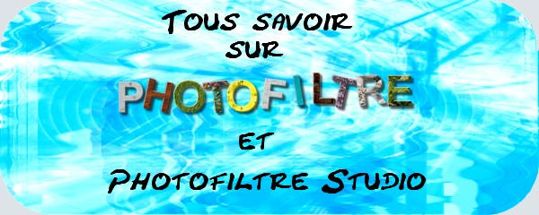Photofiltre et Photofiltre Studio