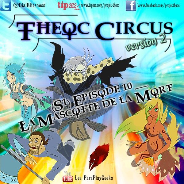 Theoc Circus v2 épisode 1 à 12 ! S1ep1010