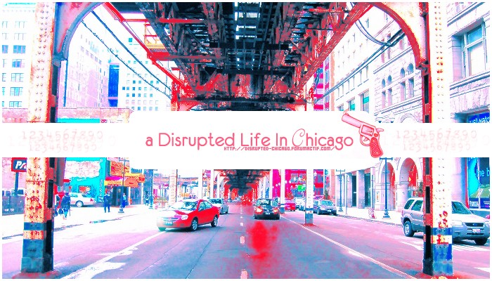 a Disrupted Life in Chicago