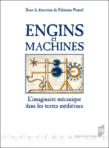 [livre] Engins et machines ; L'imaginaire mécanique dans les textes médiévaux 6882710