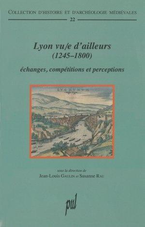 [livre] Lyon vu/e d'ailleurs (1245-1800) Échanges, compétitions et perceptions  Livre_10