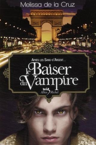 [De la Cruz, Melissa] Les Vampires de Manhattan - Tome 4 : Le baiser du vampire 25331510