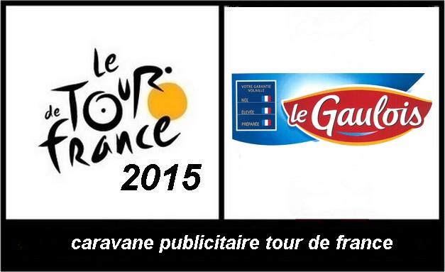 CARAVANE PUBLICITAIRE LE GAULOIS TOUR DE FRANCE  2015 -le-sp16