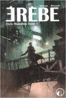 [Anthony Brocard ]Cycle Thanabios, tome 1 : Érèbe Y10