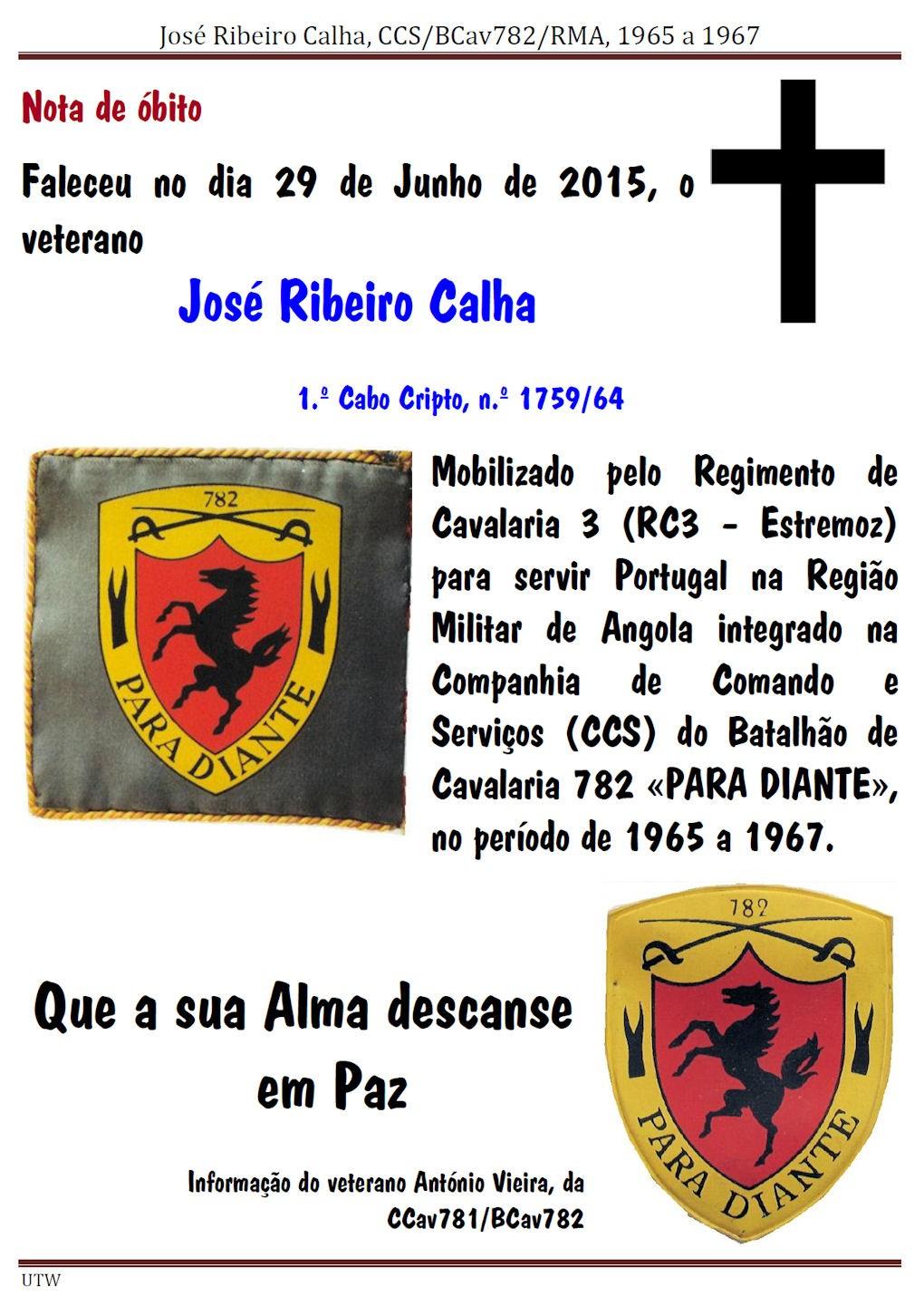 Faleceu o veterano José Ribeiro Calha, da CCS/BCav782, no dia 29Jun2015 Joseri11