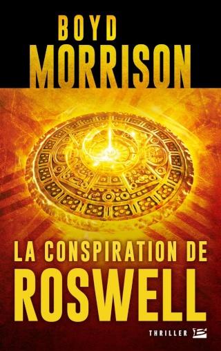 LA CONSPIRATION DE ROSWELL de Boyd Morrison 1507-r10