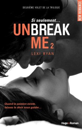 UNBREAK ME (Tome 2) SI SEULEMENT de Lexi Ryan 41ruik10