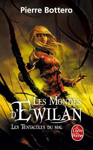 LES MONDES D'EWILAN (Tome 3) LES TENTACULES DU MAL de Pierre Bottero 91iswd10