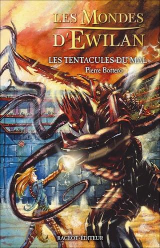LES MONDES D'EWILAN (Tome 3) LES TENTACULES DU MAL de Pierre Bottero 97827015