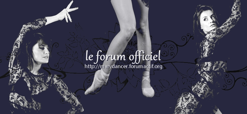 Le forum officiel de la danseuse Mary Folcher